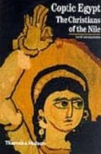 COPTIC EGYPT THE CHRISTIANS OF THE NILE