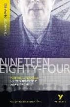 nineteen eighty four (york notes advanced s.) george orwell 9781405807043
