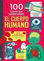 100 cosas que saber sobre el cuerpo humano 9781474931243