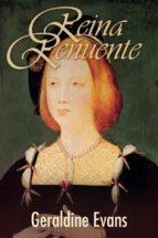reina renuente: maría rosa tudor, la hermana menor del infame rey enrique viii (ebook) geraldine evans 9781507117743
