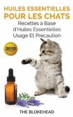 huiles essentielles pour les chats : recettes à base d'huiles essentielles, usage et précaution (ebook)-9781507130643