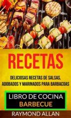 recetas: deliciosas recetas de salsas, adobados y marinados para barbacoas (libro de cocina: barbecue) (ebook)-9781507189443