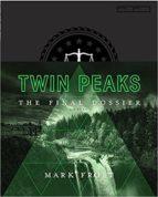 twin peaks: the final dossier mark frost 9781509802043