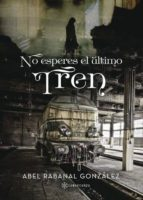 no esperes el último tren (ebook)-9781524303143