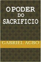 o poder do sacrifício (ebook) gabriel agbo 9781547511143