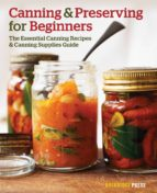 canning and preserving for beginners: the essential canning recipes and canning supplies guide (ebook)-9781623151843