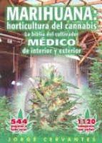 marihuana: horticultura del cannabis la biblia del cultivador med ico de interior y exterior-jorge cervantes-9781878823243