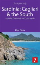 Sardinia: Cagliari & The South Footprint Focus Guide: Includes Oristano & The Costa Verde