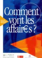 comment vont les affaires: cours de français professionnel pour d ebutants-anne gruneberg-beatrice tauzin-9782011551443