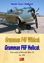Grumman F4F Wildcat - F6F Hellcat (Aircraft of World War II Book 25) (English Edition)