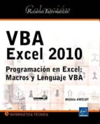 vba excel 2010: programacion en excel: macros y lenguaje vba michele amelot 9782746058743