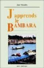 j'apprendes le bambara= baro ka di bamanankan na (incluye 8 casse ttes audio) jose morales 9782865376643