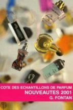 Cotes des echantillons de parfums: nouveautes 2001 EPUB PDF 978-2911955143 por G. fontan