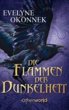die flammen der dunkelheit (ebook)-evelyne okonnek-9783709000243