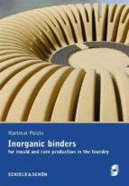 Inorganic binders: for mould and core production in the foundry (English Edition)