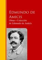 Obras ? Colección  de Edmundo de Amicis: Biblioteca de Grandes Escritores