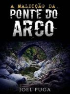 a maldição da ponte do arco (ebook)-joel puga-9783960289043