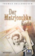 der matrjoschka code (ebook)-thomas dellenbusch-9783962557843