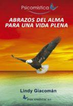 abrazos del alma para una vida plena (ebook)-lindy giacoman-9786077480143