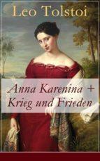 ANNA KARENINA + KRIEG UND FRIEDEN (VOLLSTÄNDIGE DEUTSCHE AUSGABEN)