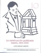 la cosntruccion publicada: españa, 1851 1950 juan monjo carrio 9788400097943