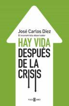 hay vida despues de la crisis-jose carlos diez gangas-9788401346743