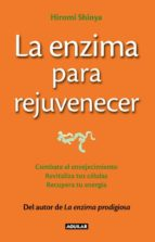 la enzima para rejuvenecer-hiromi shinya-9788403013643