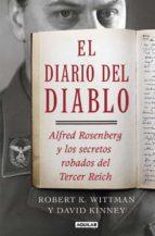 el diario del diablo: alfred rosenberg y los secretos robados del tercer reich-robert k. wittman-david kinney-9788403015043