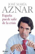 españa puede salir de la crisis-jose maria aznar-9788408086543