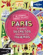 paris: grandes secretos para pequeños viajeros (mi primera lonely planet)-9788408109143