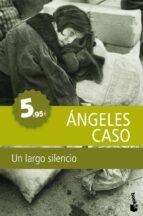 un largo silencio-angeles caso-9788408111443