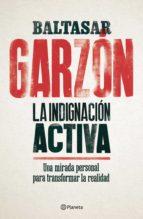 la indignación activa (ebook)-baltasar garzon-9788408181743