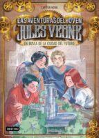 las aventuras del joven jules verne & cia 9. en busca de la ciudad del futuro 9788408201243