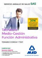 tecnico/a medio gestion funcion administrativa del sas opcion administracion general: temario comun y test 9788414200643