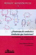 ¿trastornos de conducta o conductas que trastornan? josep (coord.) monseny bonifasi 9788415212843