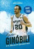 manu ginobili & el milagro argentino juan francisco escudero 9788415448143