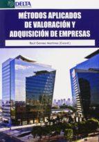 metodos aplicados de valoracion y adquisicion de empresas raul gomez martinez 9788415581543