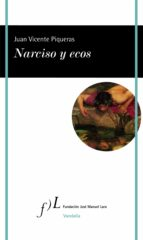 narciso y ecos (ebook) juan vicente piqueras 9788415673743