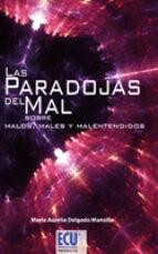 LAS PARADOJAS DEL MAL. SOBRE MALOS, MALES Y MALENTENDIDOS (EBOOK)