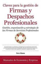 claves para la gestion de firmas y despachos profesionales-mario alonso ayala-9788415828143