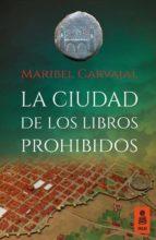 la ciudad de los libros prohibidos-maribel carvajal-9788416023943