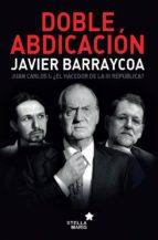 doble abdicación-javier barraycoa-9788416128143