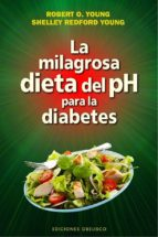 la milagrosa dieta del ph para la diabetes robert o. young shelley young 9788416192243