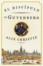 el discípulo de gutenberg (ebook)-alix christie-9788416306343