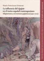 El libro de La influencia del quijote en el teatro espa�ol contempor�neo autor DESCONOCIDO DOC!