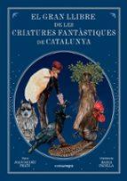 el gran llibre de les criatures fantàstiques de catalunya-joan de deu prats i pijoan-9788416605743