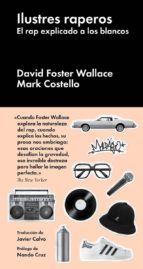 ilustres raperos david foster wallace mark costello 9788416665143