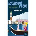 venecia escapada azul 2017 (3ª ed.) angel ingelmo sanchez 9788416766543