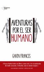 aventuras por el ser humano-francis gavin-9788416820443