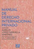 manual de derecho internacional privado-aurelio lópez-tarruella martínez-9788416966943